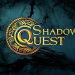 Shadow Quest – приключение, которое захочется повторить